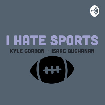 I HATE SPORTS