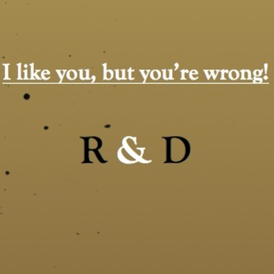 I like you, but you're wrong!