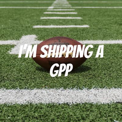 I'm Shipping a GPP