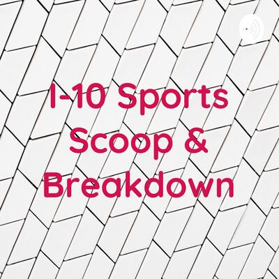 I-10 Sports Scoop & Breakdown