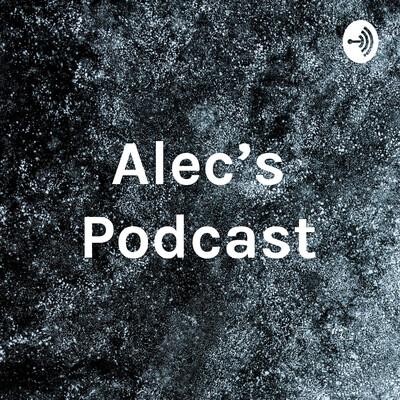 Alec's Podcast