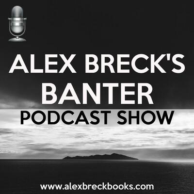 Alex Breck's Banter