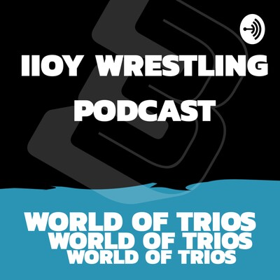 IIOY Wrestling Podcast