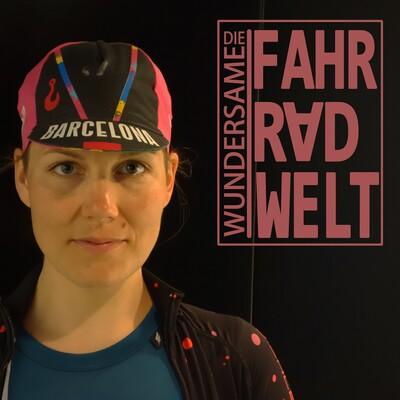 Die Wundersame Fahrradwelt - Der Podcast