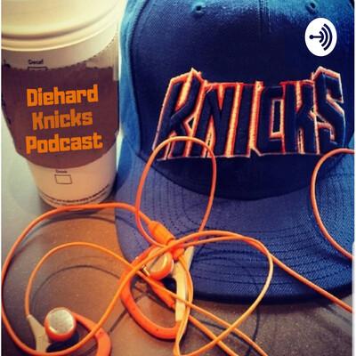 DiehardKnicks Podcast