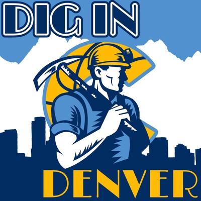 Dig In Denver Podcast