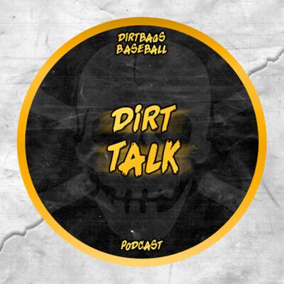 Dirtbags Baseball Dirt Talk Podcast