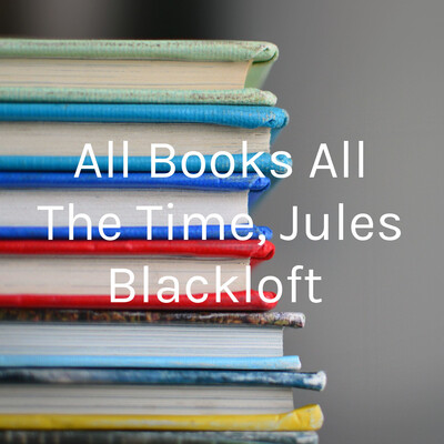 All Books All The Time, Jules Blackloft