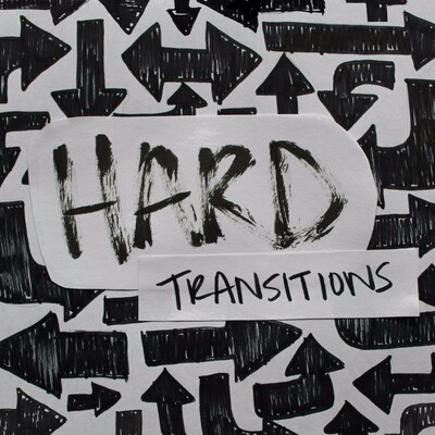 Hard Transitions Podcast