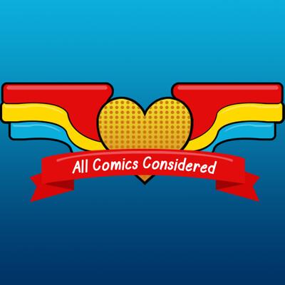 All Comics Considered