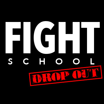 Fight School Dropout
