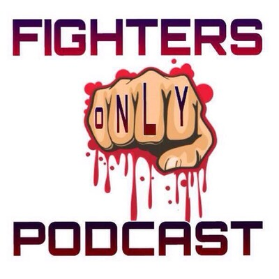 Fighters ONLY Podcast