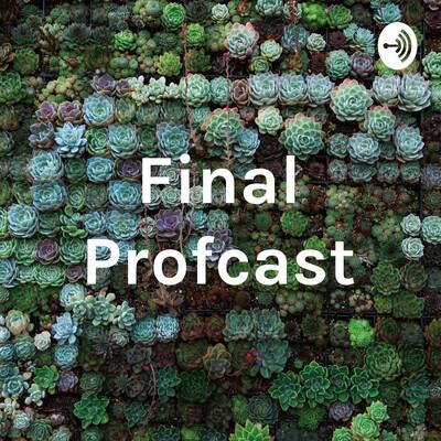Final Profcast