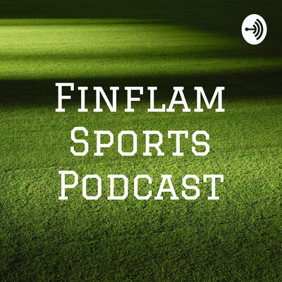 Finflam Sports Podcast