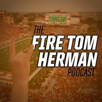 Fire Tom Herman Podcast