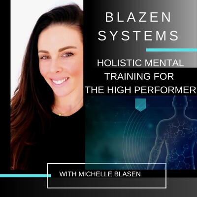Blazen Systems: Holistic Mental Training For The High Performer