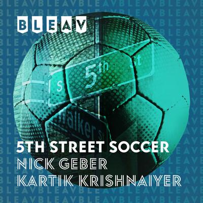 Bleav in 5th Street Soccer