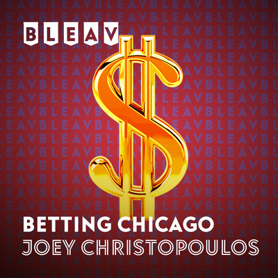 Bleav in Betting Chicago