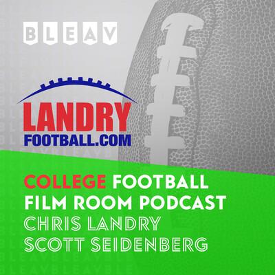 Bleav in College Football Film Room with Chris Landry and Scott Seidenberg