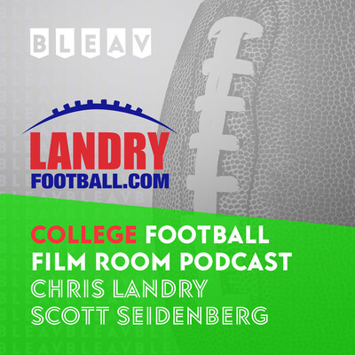 Bleav in College Football Film Room with Chris Landry and Scott Seidenberg
