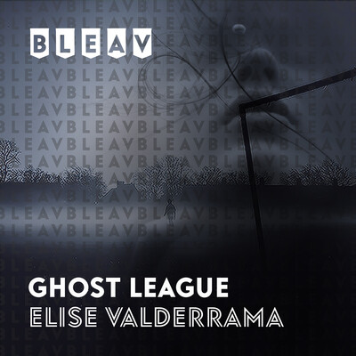 Bleav in Ghost League with Elise Valderrama