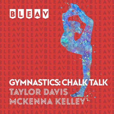 Bleav in Gymnastics: Chalk Talk