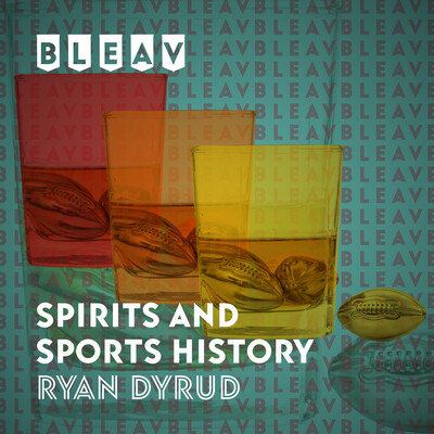 Bleav in Spirits and Sports History