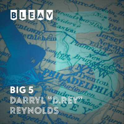 Bleav in the Big 5 with Darryl Reynolds