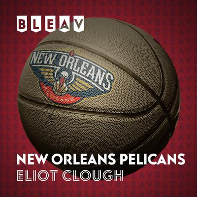 Bleav in the New Orleans Pelicans