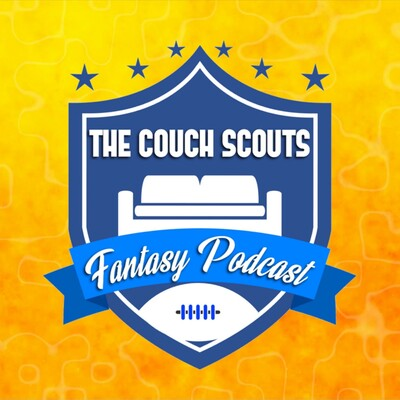 Couch Scouts Fantasy Podcast