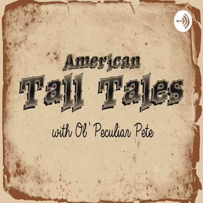 American Tall Tales with Ol' Peculiar Pete