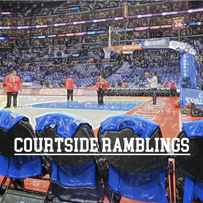 Courtside Ramblings