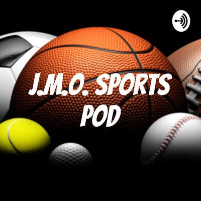 J.M.O. Sports Podcast