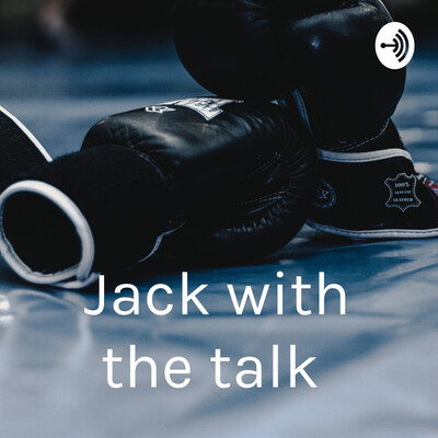 Jack with the talk