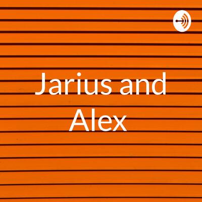 Jarius and Alex