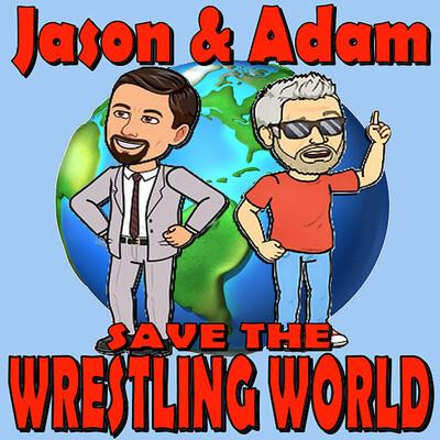 Jason and Adam save the Wrestling World