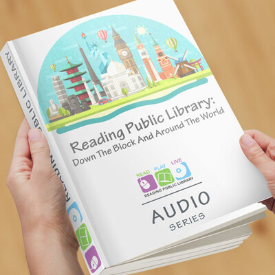 Reading Public Library: Down The Block and Around The World