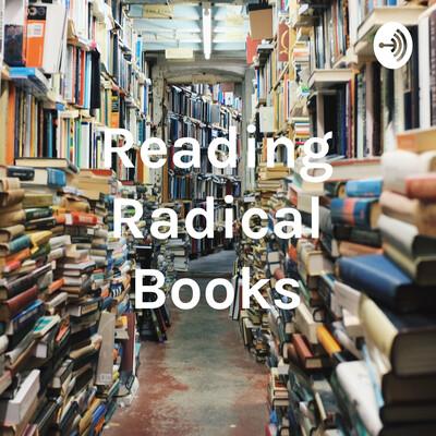 Reading Radical Books