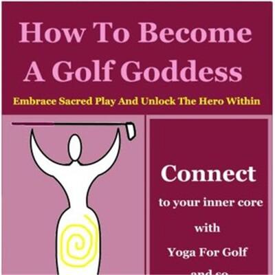 Goddess, Golf, Life, and Yoga Book