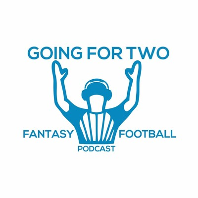 Going For Two - Fantasy Football Podcast