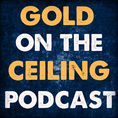 Gold on the Ceiling Podcast