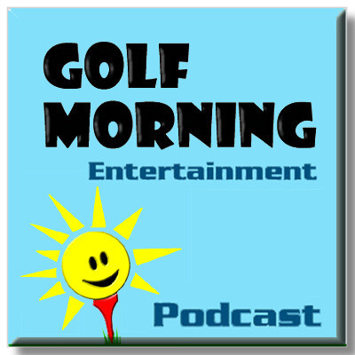 Golf Morning's Blog - Category: Podcast