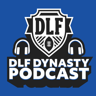 DLF Dynasty Podcast | Dynasty Fantasy Football
