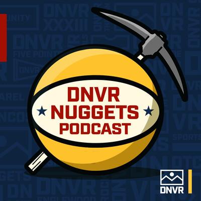 DNVR Denver Nuggets Podcast