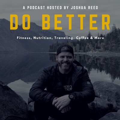 Do Better with Joshua Reed