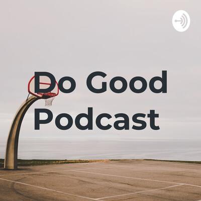 Do Good Podcast