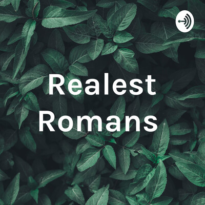 Realest Romans