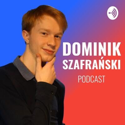 Dominik Szafrański Podcast
