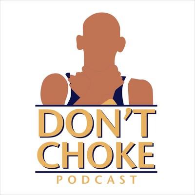 Don't Choke Podcast