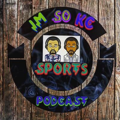Im So KC Sports Podcast